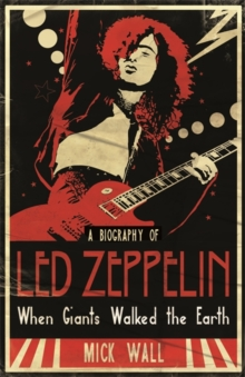 When Giants Walked the Earth : A Biography Of Led Zeppelin, Paperback Book