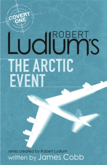 Robert Ludlum's The Arctic Event : A Covert-One novel, Paperback Book