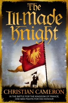 The Ill-Made Knight, Paperback Book