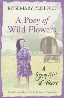 A Posy of Wild Flowers : A Gypsy Girl at Heart, Paperback Book