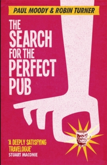 The Search for the Perfect Pub : Looking for the Moon Under Water, Paperback Book