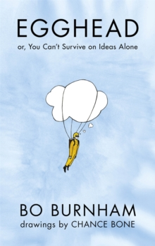 Egghead : Or, You Can't Survive on Ideas Alone, Hardback Book