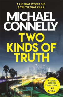 Two Kinds of Truth : The New Harry Bosch Thriller, Paperback / softback Book