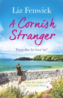 A Cornish Stranger : A page-turning summer read full of mystery and romance