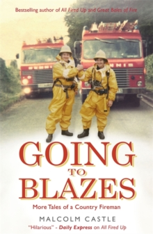 Going to Blazes : Further Tales of a Country Fireman, Paperback Book