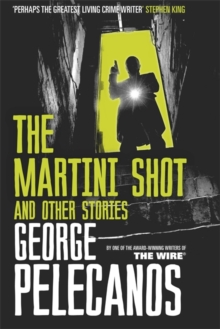 The Martini Shot and Other Stories, Hardback Book