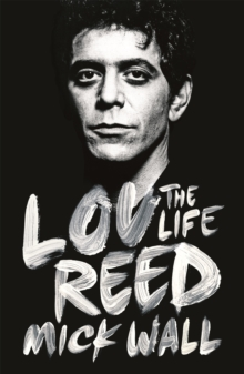 Lou Reed : The Life, Paperback / softback Book