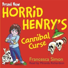Horrid Henry's Cannibal Curse : Book 24, CD-Audio Book