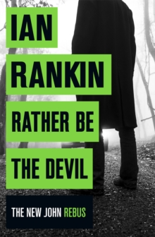 Rather Be the Devil : The brand new Rebus No.1 bestseller, Hardback Book