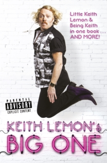 Keith Lemon's Big One : Little Keith Lemon & Being Keith in one book AND MORE!, Paperback / softback Book