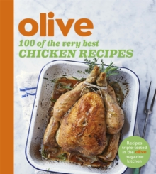 Olive: 100 of the Very Best Chicken Recipes, Paperback Book