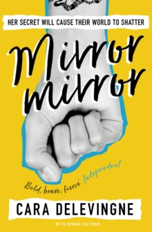 Mirror, Mirror : A Twisty Coming-of-Age Novel about Friendship and Betrayal from Cara Delevingne, Paperback Book