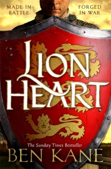 Lionheart : A rip-roaring epic novel of one of history's greatest warriors by the Sunday Times bestselling author, Hardback Book