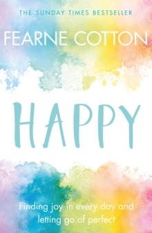 Happy : Finding joy in every day and letting go of perfect, Paperback / softback Book