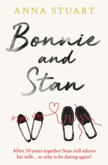 Bonnie and Stan : A gorgeous, emotional love story, Paperback / softback Book
