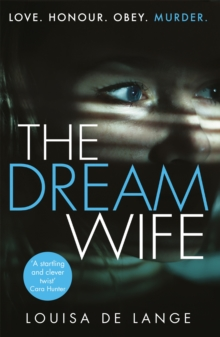 The Dream Wife : The gripping new psychological thriller with a twist you won't see coming in 2018, Paperback / softback Book