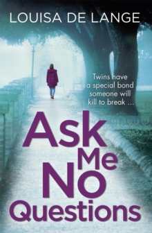 Ask Me No Questions : Twins have a special bond someone will kill to break..., Paperback / softback Book
