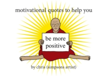 Motivational Quotes to Help You Be More Positive, Paperback Book