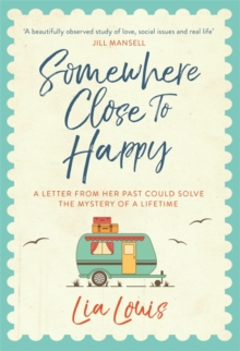 Somewhere Close to Happy : The heart-warming, laugh-out-loud debut of the year, Hardback Book