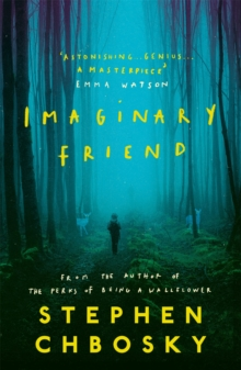 Imaginary Friend : The new novel from the author of The Perks Of Being a Wallflower