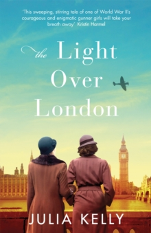 The Light Over London : The most gripping and heartbreaking WW2 page-turner you need to read this year, Paperback / softback Book