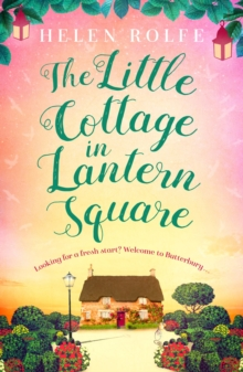 The Little Cottage in Lantern Square : The complete Lantern Square story