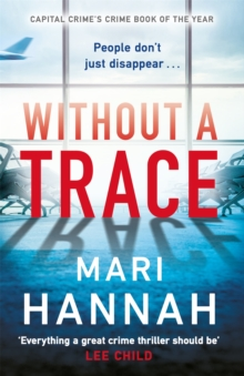 Without a Trace : Capital Crime's Crime Book of the Year, Paperback / softback Book
