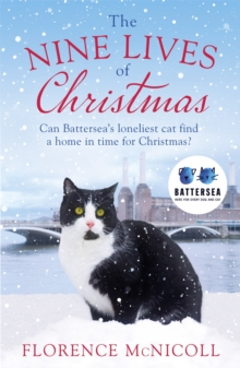 The Nine Lives of Christmas: Can Battersea's Felicia find a home in time for the holidays?, Paperback / softback Book