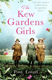The Kew Gardens Girls : An emotional and sweeping historical novel perfect for fans of Kate Morton