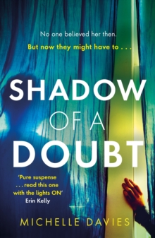 Shadow of a Doubt : The twisty psychological thriller inspired by a real life story that will keep you reading long into the night