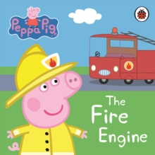 Peppa Pig: The Fire Engine: My First Storybook, Board book Book