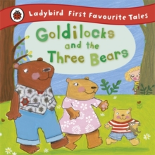 Goldilocks and the Three Bears: Ladybird First Favourite Tales, Hardback Book