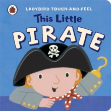 This Little Pirate: Ladybird Touch and Feel, Board book Book