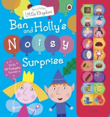 Ben and Holly's Little Kingdom: Ben and Holly's Noisy Surprise, Hardback Book