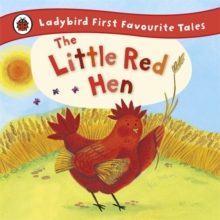 The Little Red Hen: Ladybird First Favourite Tales, Hardback Book
