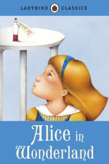 Ladybird Classics: Alice in Wonderland, Hardback Book