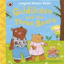 Goldilocks and the Three Bears: Ladybird First Favourite Tales, Paperback Book