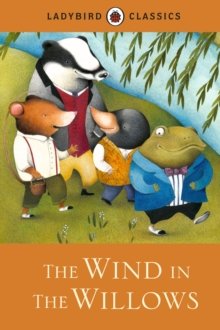 Ladybird Classics: The Wind in the Willows, Hardback Book