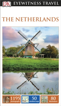 DK Eyewitness Travel Guide The Netherlands, Paperback Book