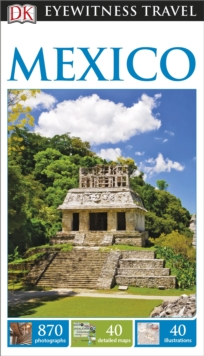 DK Eyewitness Travel Guide Mexico, Paperback Book