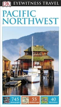 DK Eyewitness Travel Guide Pacific Northwest, Paperback Book