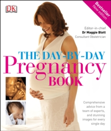The Day-by-Day Pregnancy Book : Comprehensive advice from a team of experts, and stunning images for every single day, Hardback Book