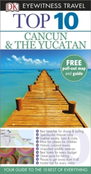 DK Eyewitness Top 10 Travel Guide: Cancun & the Yucatan, Paperback Book