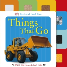 Feel and Find Fun Things That Go, Board book Book