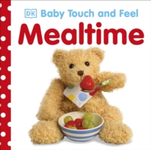 Baby Touch and Feel Mealtime, Board book Book