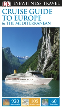 DK Eyewitness Travel Guide Cruise Guide to Europe and the Mediterranean, Paperback Book