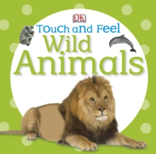 Touch and Feel Wild Animals, Board book Book
