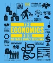 The Economics Book : Big Ideas Simply Explained, Hardback Book