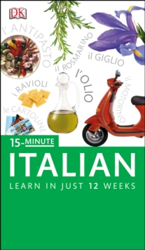 15-Minute Italian : Speak Italian in just 15 minutes a day, Paperback Book