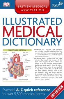 BMA Illustrated Medical Dictionary : Essential A-Z quick reference to over 5,500 medical terms, Paperback Book